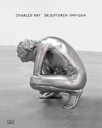 Charles Ray: Skulpturen 1997-2014