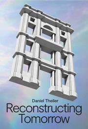 Daniel Theiler - Reconstructing Tomorrow