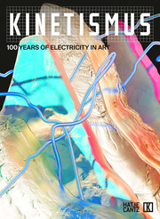 Kinetismus -100 Years of Electricity in Art