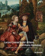 Lucas Cranach der Ältere und Hans Kemmer