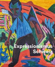 Expressionismus Schweiz