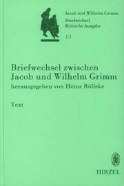 Briefwechsel zwischen Jacob und Wilhelm Grimm
