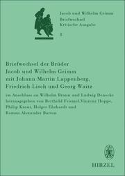 Briefwechsel der Brüder Jacob und Wilhelm Grimm mit Johann Martin Lappenberg, Friedrich Lisch und Georg Waitz