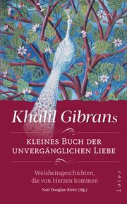 Khalil Gibrans kleines Buch der unvergänglichen Liebe - Cover