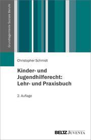 Kinder- und Jugendhilferecht: Lehr- und Praxisbuch