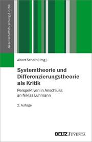 Systemtheorie und Differenzierungstheorie als Kritik