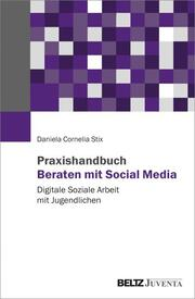 Praxishandbuch Beraten mit Social Media