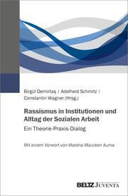 Rassismus in Institutionen und Alltag der Sozialen Arbeit