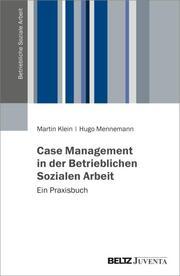 Case Management in der Betrieblichen Sozialen Arbeit