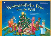 Weihnachtliche Reise um die Welt. Ein Adventskalender zum Vorlesen mit einem großen Sternenfächer zum Aufhängen