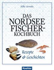 Das Nordseefischer-Kochbuch