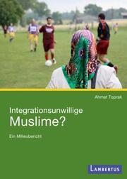 Integrationsunwillige Muslime?
