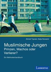 Muslimische Jungen - Prinzen, Machos oder Verlierer?