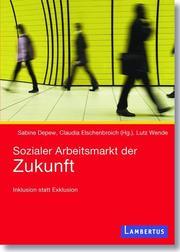 Sozialer Arbeitsmarkt der Zukunft