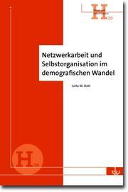 Netzwerkarbeit und Selbstorganisation im demografischen Wandel