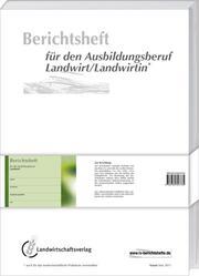 Berichtsheft für den Ausbildungsberuf Landwirt/Landwirtin