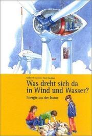Was dreht sich da in Wind und Wasser? - Cover