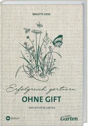 Erfolgreich Gärtnern ohne Gift