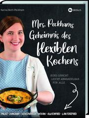 Mrs. Peckhams Geheimnis des flexiblen Kochens