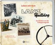 Leben mit dem Lanz Bulldog