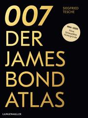 007. Der James Bond Atlas