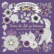 Romantic Coloring: Nimm dir Zeit zu träumen