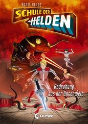 Schule der Helden - Bedrohung aus der Unterwelt
