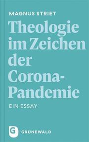 Theologie im Zeichen der Corona-Pandemie