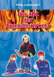 Das ABC der Jugendfeuerwehr
