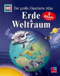 Der große illustrierte Atlas Erde & Weltraum