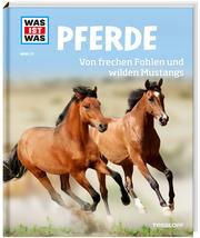 Pferde - Von frechen Fohlen und wilden Mustangs