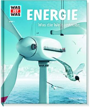 Energie - Was die Welt antreibt