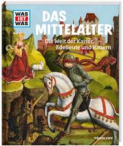 Mittelalter - Die Welt der Kaiser, Edelleute und Bauern