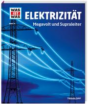 Elektrizität - Megavolt und Supraleiter