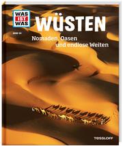 Wüsten - Nomaden, Oasen und endlose Weiten