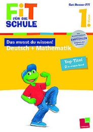 Das musst du wissen! Deutsch + Mathematik 1. Klasse