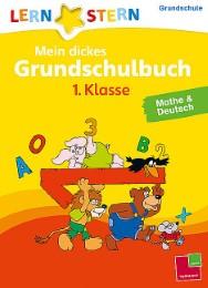 Mein dickes Grundschulbuch 1. Klasse - Mathe & Deutsch