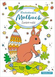 Fantastisches Malbuch - Zauberwald