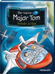 Der kleine Major Tom - Rückkehr zur Erde