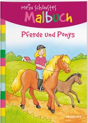 Mein schönstes Malbuch: Pferde und Ponys