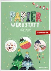 Papier-Werkstatt für Kids - Weihnachten
