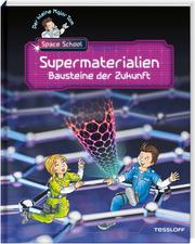Space School Supermaterialien - Bausteine der Zukunft