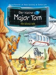 Der kleine Major Tom. Band 13: Die Wüste lebt