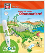 BOOKii WAS IST WAS Junior - Komm mit zu den Dinosauriern!
