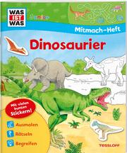 WAS IST WAS Junior Mitmach-Heft Dinosaurier