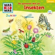 WAS IST WAS Junior Hörspiel. Die spannende Welt der Insekten