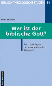 Wer ist der biblische Gott?