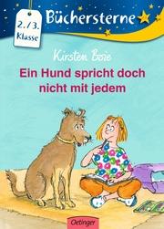 Ein Hund spricht doch nicht mit jedem