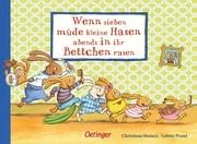 Wenn sieben müde kleine Hasen abends in ihr Bettchen rasen