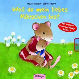 Weil du mein liebes Mäuschen bist
